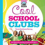 Cool School Clubs : Fun Ideas and Activities to Build School Spirit - Karen Latchana Kenney