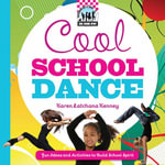 Cool School Dance : Fun Ideas and Activities to Build School Spirit - Karen Latchana Kenney