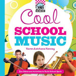 Cool School Music : Fun Ideas and Activities to Build School Spirit - Karen Latchana Kenney