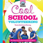 Cool School Volunteering : Fun Ideas and Activities to Build School Spirit - Karen Latchana Kenney