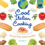 Cool Italian Cooking : Fun and Tasty Recipes for Kids eBook: Fun and Tasty Recipes for Kids eBook - Lisa Wagner