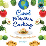 Cool Mexican Cooking : Fun and Tasty Recipes for Kids  eBook: Fun and Tasty Recipes for Kids  eBook - Lisa Wagner