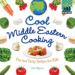 Cool Middle Eastern Cooking : Fun and Tasty Recipes for Kids eBook: Fun and Tasty Recipes for Kids eBook - Lisa Wagner