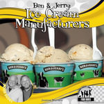 Ben & Jerry : Ice Cream Manufacturers eBook: Ice Cream Manufacturers eBook - Joanne Mattern