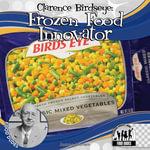 Clarence Birdseye : Frozen Food Innovator - Joanne Mattern