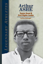 Arthur Ashe : Tennis Great & Civil Rights Leader - Chrös McDougall