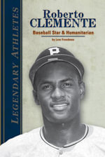 Roberto Clemente : Baseball Star & Humanitarian - Lew Freedman