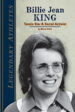 Billie Jean King : Tennis Star & Social Activist - Marty Gitlin