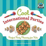 Cool International Parties : Perfect Party Planning for Kids - Karen Latchana Kenney