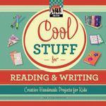 Cool Stuff for Reading & Writing : Creative Handmade Projects for Kids - Pam Scheunemann