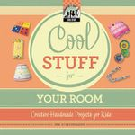 Cool Stuff for Your Room : Creative Projects for Kids - Pam Scheunemann