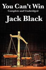 You Can't Win, Complete and Unabridged by Jack Black - Jack Black