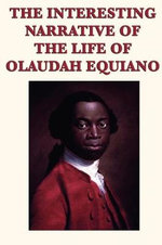 The Interesting Narrative of the Life of Olaudah Equiano - Olaudah Equiano