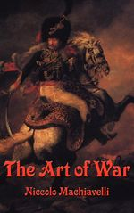 The Art of War - Niccolo Machiavelli