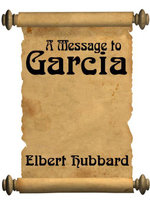 A Message To Garcia (with Linked Toc) - Elbert Hubbard