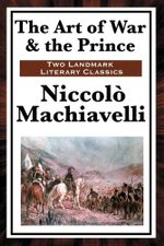 The Art of War & the Prince - Niccolo Machiavelli