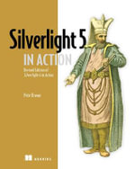 Silverlight 5 in Action : MANNING PUBS CO - Pete Brown