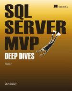 SQL Deep Dives : v. 2 - Kalen Delaney