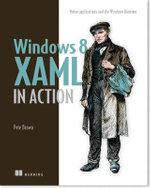 Windows 8 XAML in Action : Metro Applications and the Windows Runtime - Pete Brown