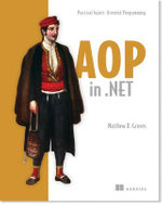 AOP in .NET : Practical Aspect-Oriented Programming - Matthew D. Groves