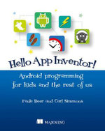 Hello App Inventor! : Android Programming for Kids and the Rest of Us - Paula Beer