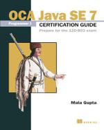 OCP Java SE 7 Programmer II Certification Guide Prepare for the IZO- 804 Exam : Prepare for the 1zo-804 Exam - Mala Gupta