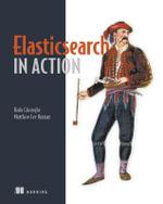 Elasticsearch in Action - Radu Gheorghe