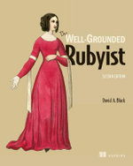 The Well-Grounded Rubyist : 2nd Edition - David A. Black