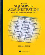 Learn SQL Server Administration in a Month of Lunches - Don Jones
