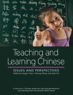 Teaching and Learning Chinese : Issues and Perspectives