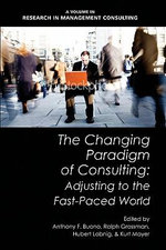 The Changing Paradigm of Consulting : Adjusting to the Fast-Paced World