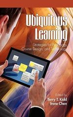 Ubiquitous Learning : Strategies for Pedagogy, Course Design, and Technology