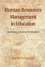 Human Resources Management In Education : Developing Countries Perspectives - Dr. Austin Ezenne