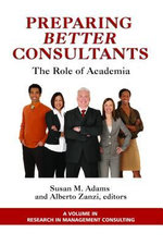 Preparing Better Consultants : The Role of Academia
