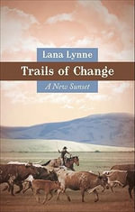 Trails of Change : A New Sunset - Lana Lynne
