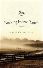 Rocking Horse Ranch - Marie Claire Peck
