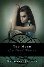 Too Much of a Good Woman - Michael Joiner