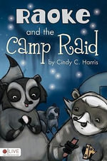 Raoke and the Camp Raid - Cindy C Harris
