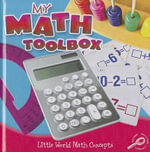 My Math Toolbox : Little World Math Concepts - Nancy Kelly Allen