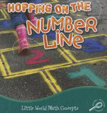 Hopping on the Number Line : Little World Math Concepts - Nancy Kelly Allen