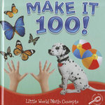 Make It 100! : Little World Math Concepts - Joanne Mattern