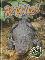 Reptiles : Eye to Eye with Animals - Tom Greve