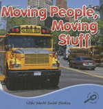 Moving People, Moving Stuff : Little World Social Studies - Ellen K. Mitten