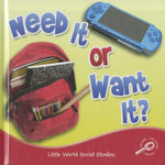 Need It or Want It? : Little World Social Studies - Colleen Hord
