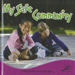My Safe Community : Little World Social Studies - Colleen Hord