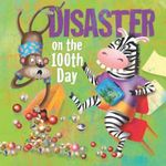Disaster on the 100th Day - J. Jean Robertson
