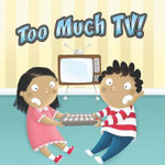 Too Much TV! : Little Birdie Books - Gladys Moreta