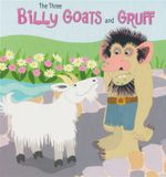 The Three Billy Goats and Gruff : Little Birdie Books: Blue Reader: Levels 2-3 - Robin Koontz