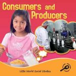 Producers and Consumers : Little World Social Studies (Paperback) - Ellen Mitten