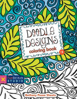 Doodle Designs Coloring Book : 18 Fun Designs + See How Colors Play Together + Creative Ideas - Bethany Pease Sheets